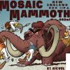 Mosaic Mammoth DDH (Fresh & Fast Edition)